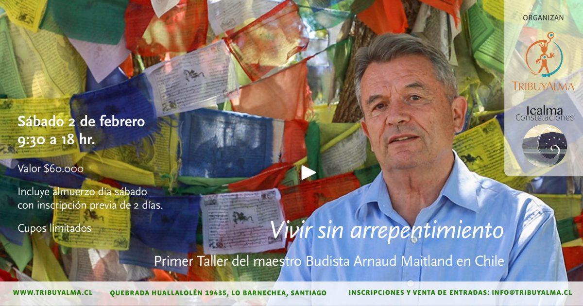 ARNAUD MAITLAND EN CHILE: Vivir sin Arrepentimiento